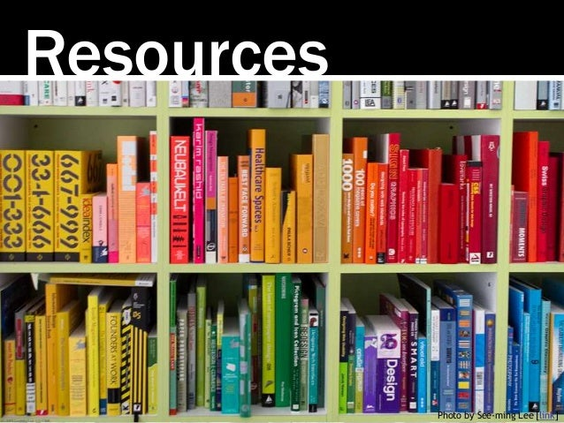Resources Photo by See-ming Lee [link]
