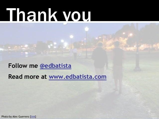 Thank you Photo by Alex Guerrero [link] Follow me @edbatista Read more at www.edbatista.com