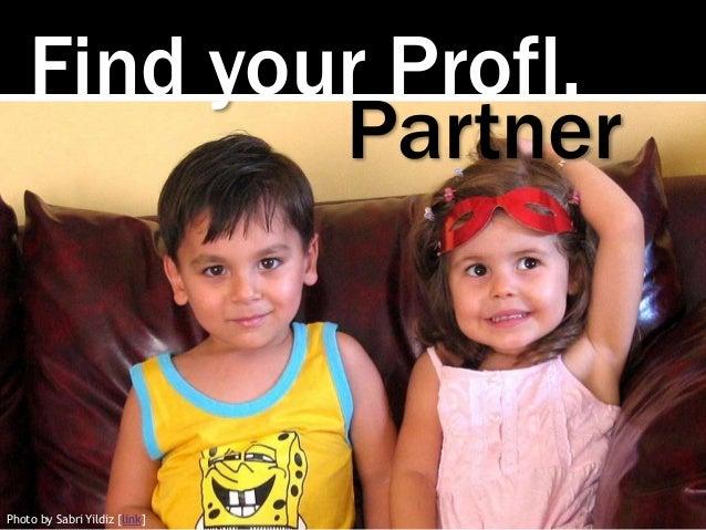 Photo by Sabri Yildiz [link] Find your Profl. Partner