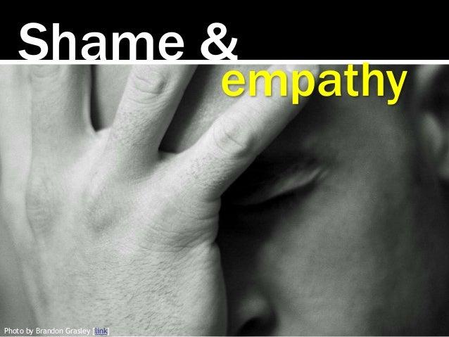 Shame & empathy Photo by Brandon Grasley [link]