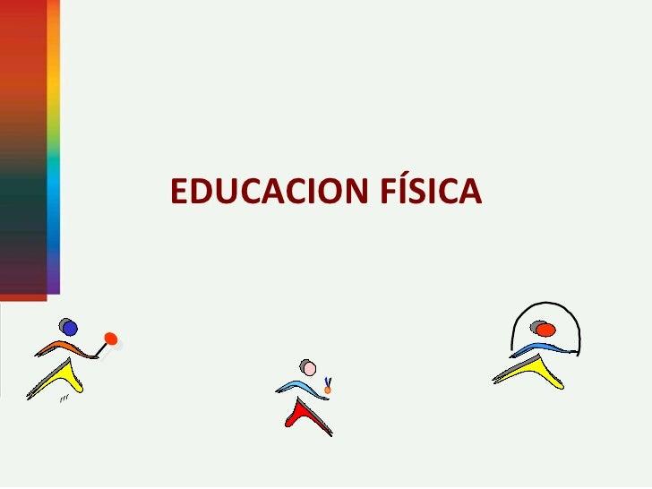 EDUCACION FÍSICA