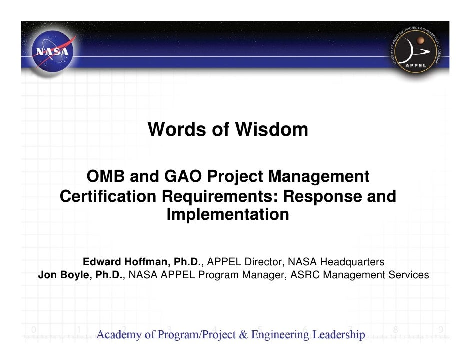 Words of Wisdom      OMB and GAO Project Management   Certification Requirements: Response and                 Implementat...