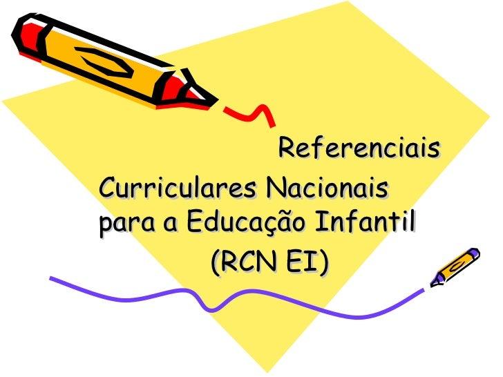 Referenciais Curriculares Nacionais para a Educação Infantil (RCN EI)