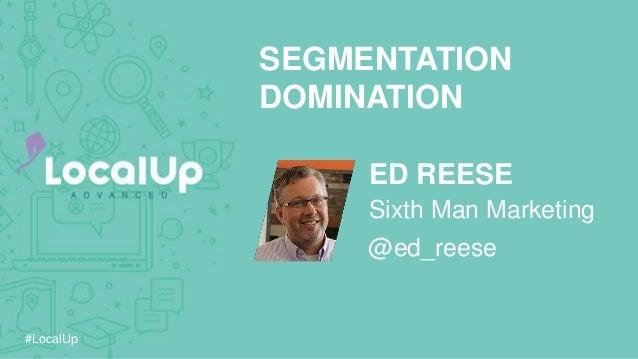 #LocalUp ED REESE SEGMENTATION DOMINATION @ed_reese Sixth Man Marketing