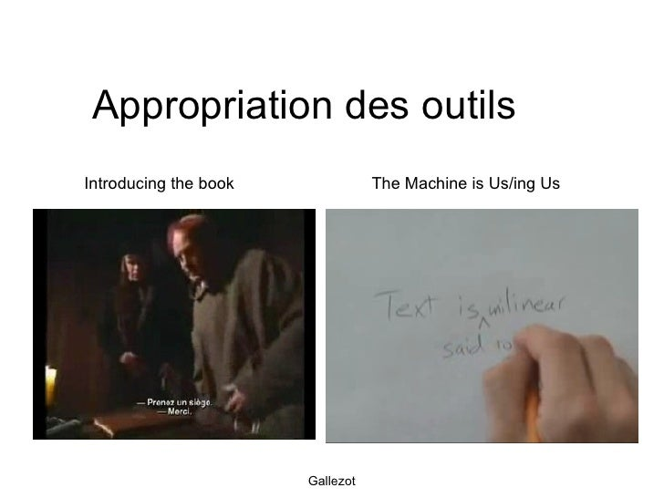 Appropriation des outils The Machine is Us/ing Us Introducing the book