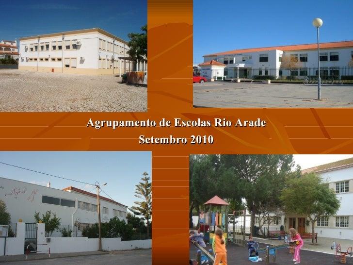 <ul><li>Agrupamento de Escolas Rio Arade </li></ul><ul><li>Setembro 2010 </li></ul>