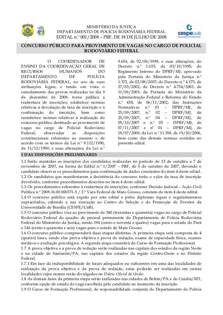 MINISTÉRIO DA JUSTIÇA                   DEPARTAMENTO DE POLÍCIA RODOVIÁRIA FEDERAL                   EDITAL n.º 001/2008 –...