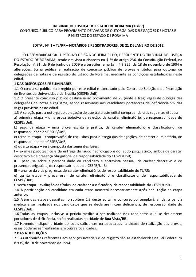TRIBUNAL DE JUSTIÇA DO ESTADO DE RORAIMA (TJ/RR)   CONCURSO PÚBLICO PARA PROVIMENTO DE VAGAS DE OUTORGA DAS DELEGAÇÕES DE ...