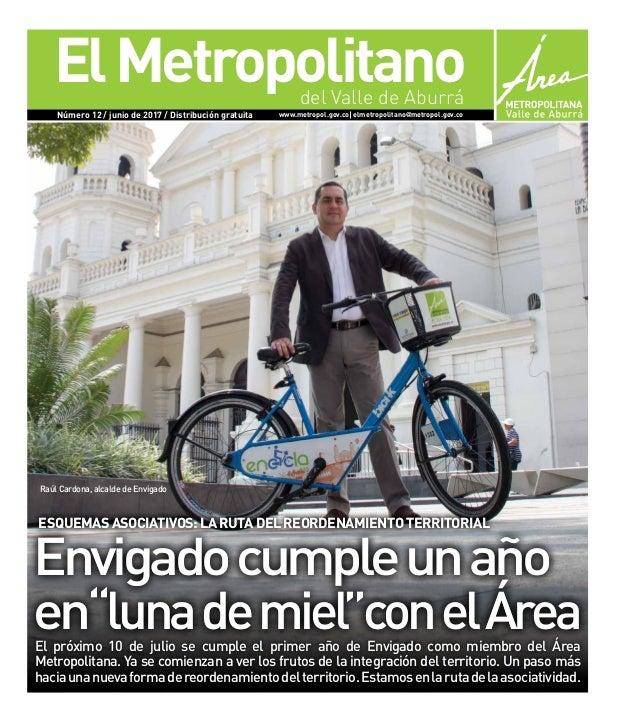 ElMetropolitano Número 12 / junio de 2017 / Distribución gratuita www.metropol.gov.co elmetropolitano@metropol.gov.co del ...