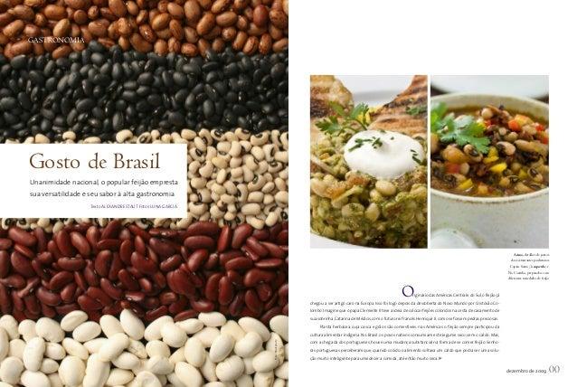 GASTRONOMIA  dezembro de 2009 00  O  riginário das Américas Central e do Sul, o feijão já  chegou a ser artigo caro na Eur...