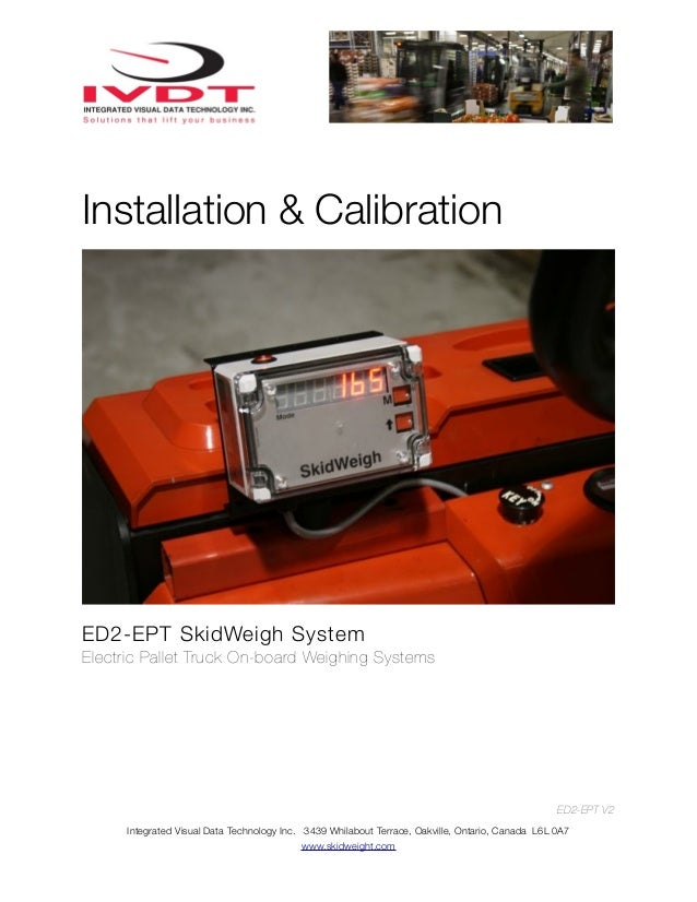 Installation & Calibration  ED2-EPT SkidWeigh System Electric Pallet Truck On-board Weighing Systems  ED2-EPT V2 Integrate...