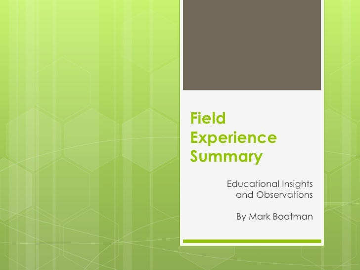 FieldExperienceSummary    Educational Insights      and Observations      By Mark Boatman