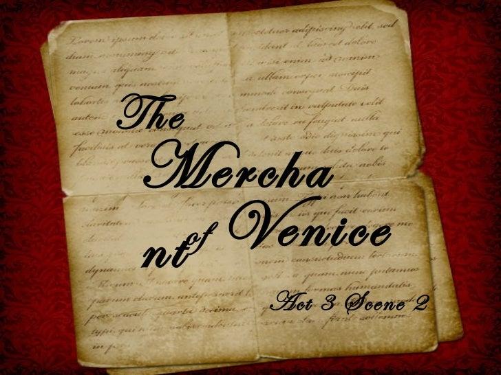 The Merchant of  Venice Act 3 Scene 2