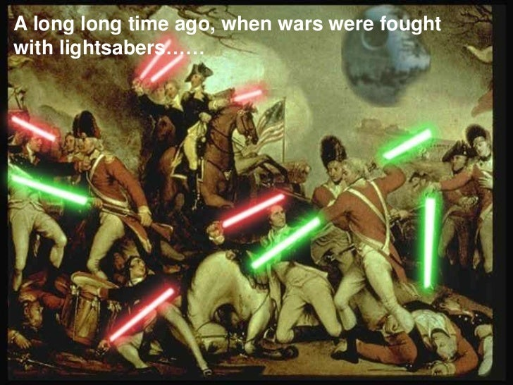 A long long time ago, when wars were foughtwith lightsabers……