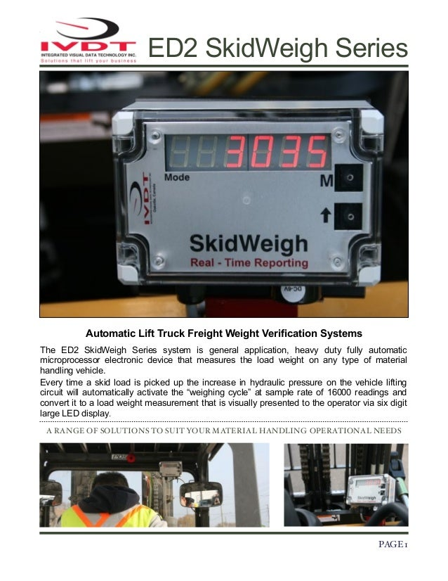 ED2 SkidWeigh Series  Automatic Lift Truck Freight Weight Verification Systems The ED2 SkidWeigh Series system is general ...