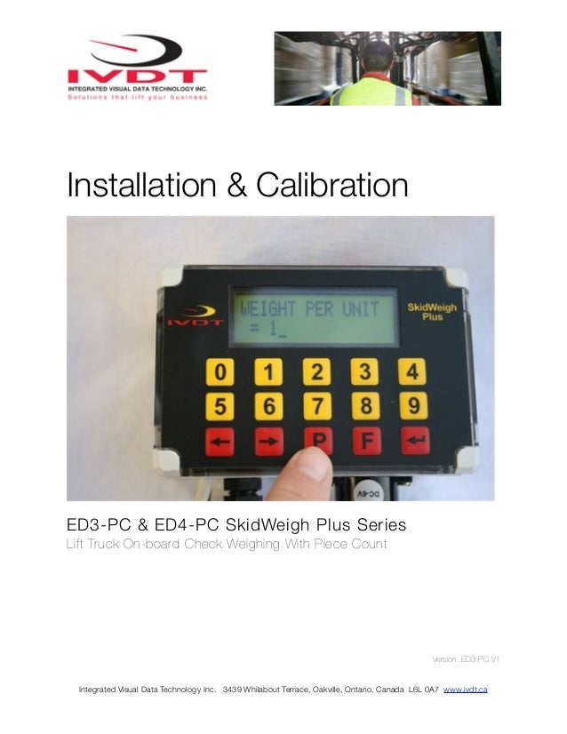 Installation & CalibrationED3-PC & ED4-PC SkidWeigh Plus SeriesLift Truck On-board Check Weighing With Piece Count        ...