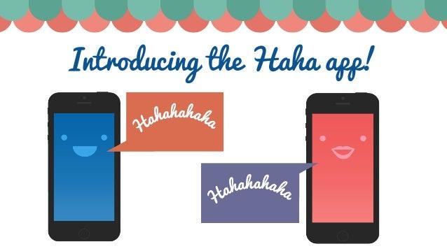 Introducing the Haha app!