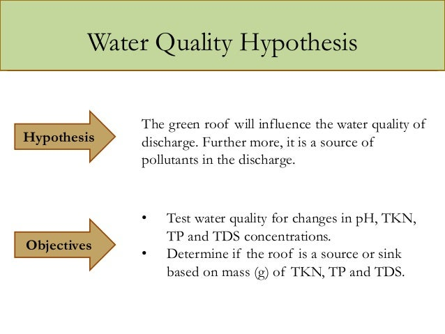 hypothesis about water pollution Water pollution graphing summary: students will evaluate the quality of a water sample (a bag of skittles), graph their results, and form a hypothesis about the land use near the plan a science fair project about water quality and reducing pollution.