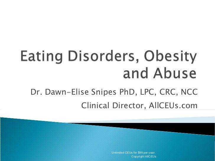 Dr. Dawn-Elise Snipes PhD, LPC, CRC, NCC Clinical Director, AllCEUs.com Unlimited CEUs for $99 per year.  Copyright AllCEUs