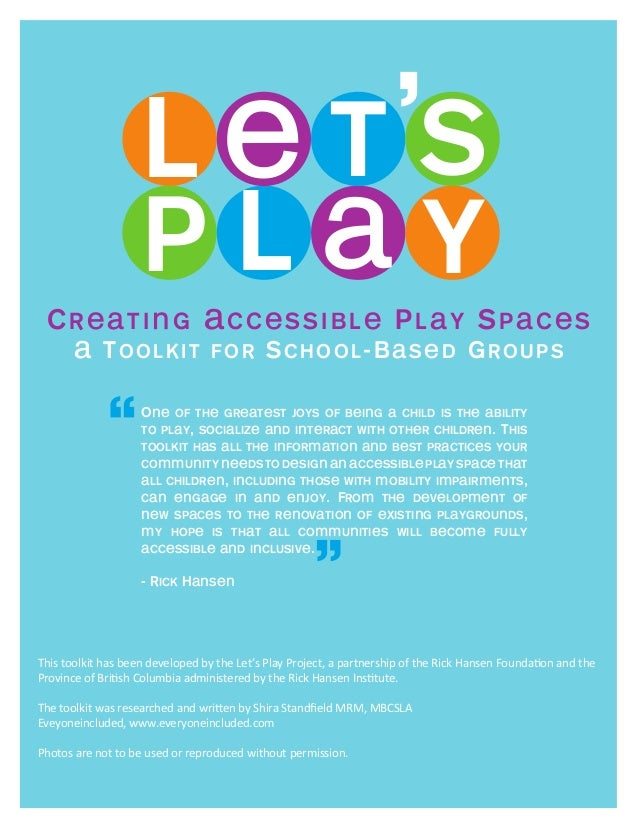 This toolkit has been developed by the Let's Play Project, a partnership of the Rick Hansen Foundation and the Province of...