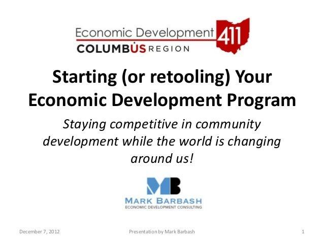 Starting (or retooling) Your   Economic Development Program            Staying competitive in community         developmen...