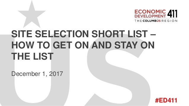 #ED411 SITE SELECTION SHORT LIST – HOW TO GET ON AND STAY ON THE LIST December 1, 2017
