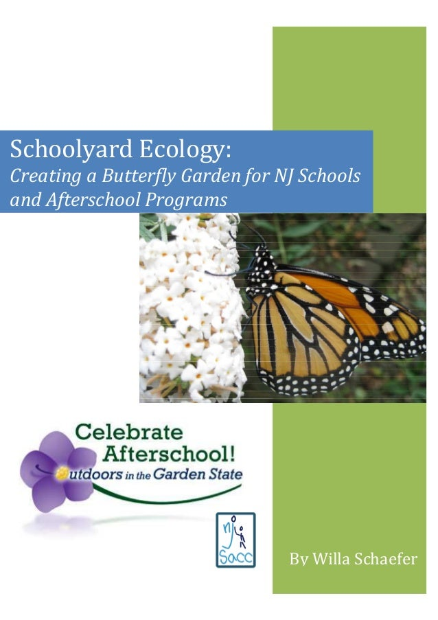 Schoolyard Ecology: Creating a Butterfly Garden for NJ Schools and Afterschool Programs By Willa Schaefer