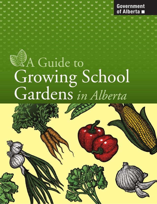 A Guide to Growing School Gardens in Alberta