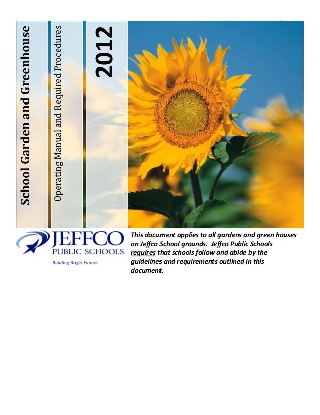 1 OperatingManualandRequiredProcedures 2012 SchoolGardenandGreenhouse This document applies to all gardens and green house...