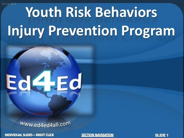 10-24-2011      Youth Risk Behaviors   Injury Prevention Program