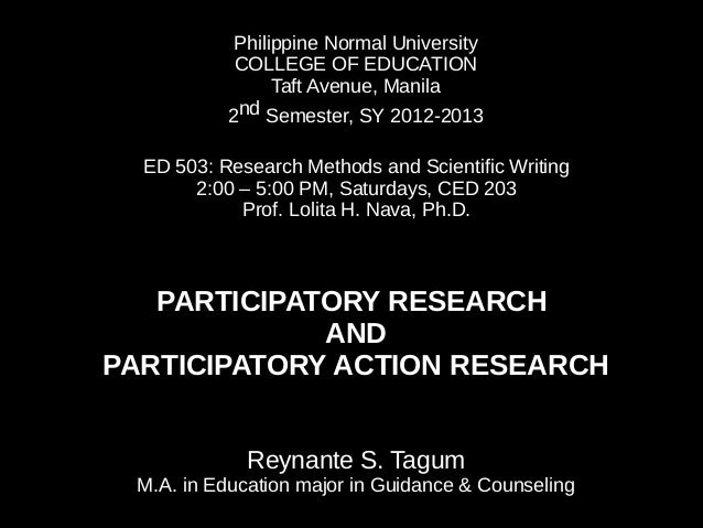 Philippine Normal University COLLEGE OF EDUCATION Taft Avenue, Manila 2nd Semester, SY 2012-2013 ED 503: Research Methods ...