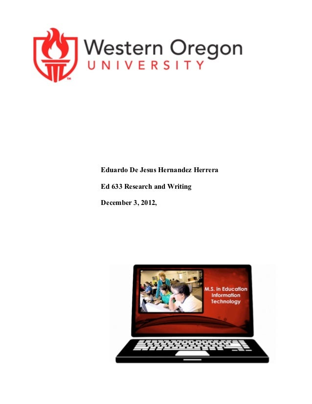 Eduardo De Jesus Hernandez HerreraEd 633 Research and WritingDecember 3, 2012,