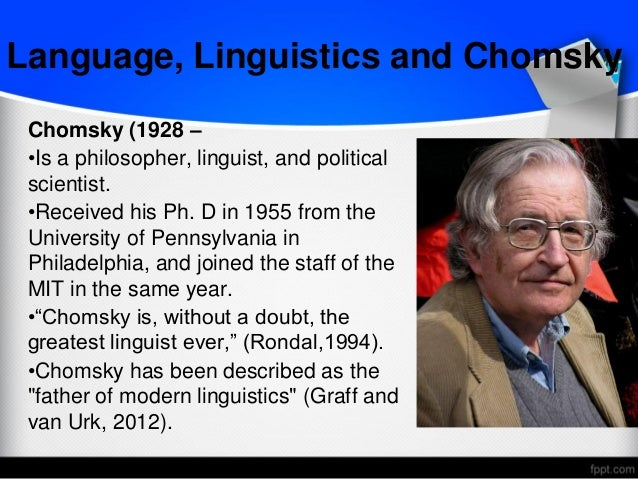 linguistics and chomsky s theory essay Chomsky's contribution to linguistics, and thence to modern thought, has been broadly threefold  see noam chomsky, 'topics in the theory of generative grammar .