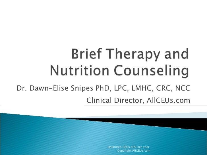 Dr. Dawn-Elise Snipes PhD, LPC, LMHC, CRC, NCC Clinical Director, AllCEUs.com Unlimited CEUs $99 per year  Copyright AllCE...