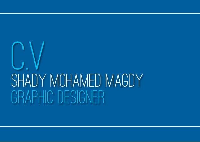 C.V Graphic Designer Shady Mohamed Magdy