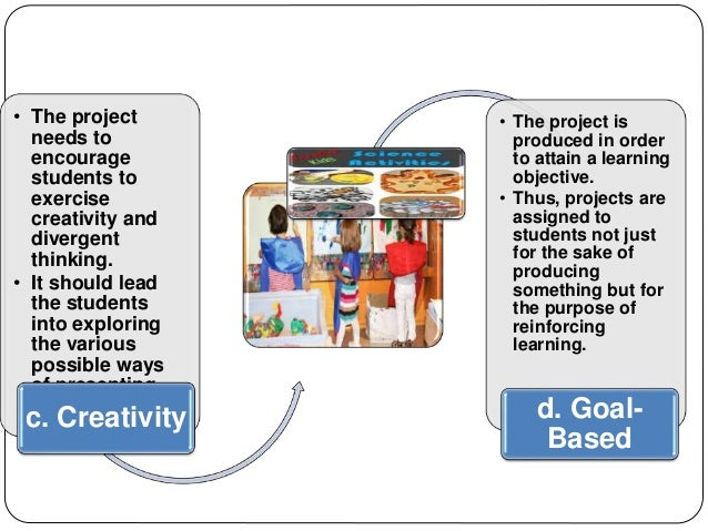 • The project  needs to  encourage  students to  exercise  creativity and  divergent  thinking.  • It should lead  the stu...