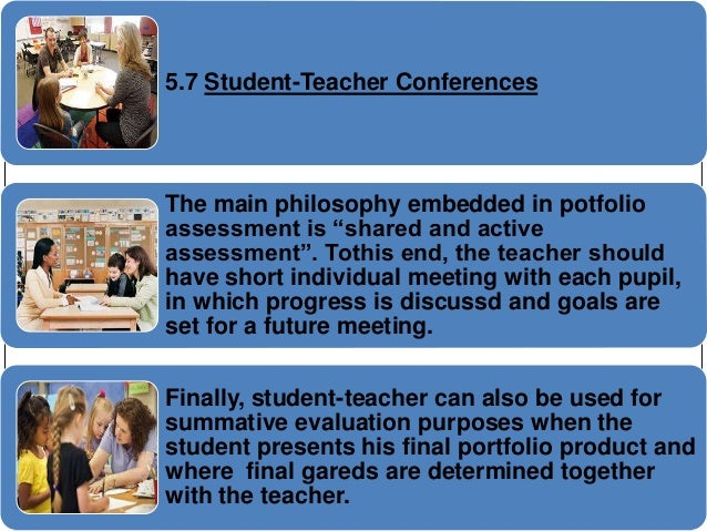 """5.7 Student-Teacher Conferences  The main philosophy embedded in potfolio  assessment is """"shared and active  assessment"""". ..."""