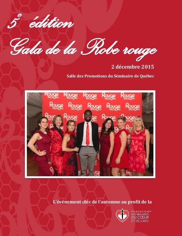 5e édition Gala de la Robe rouge L'événement chic de l'automne au profit de la 2 décembre 2015 Salle des Promotions du Sém...