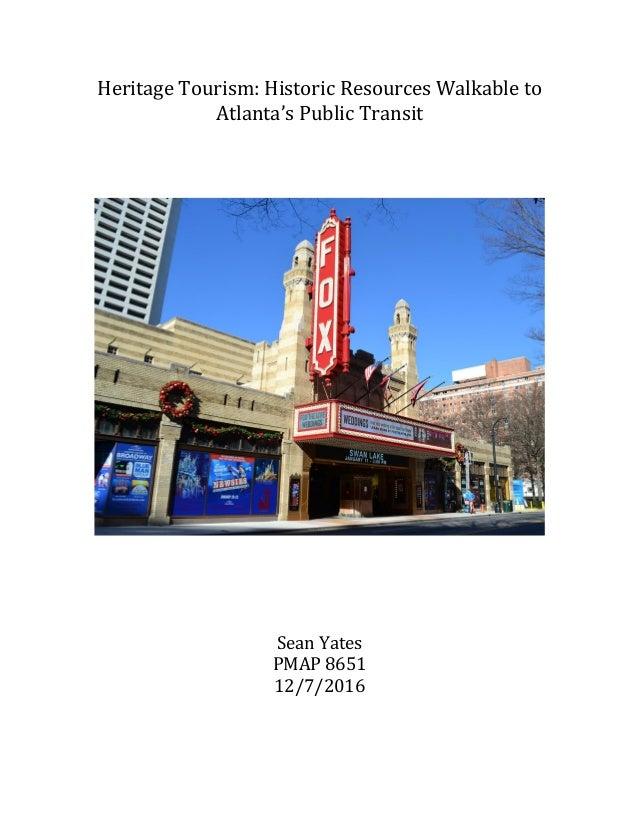 HeritageTourism:HistoricResourcesWalkableto Atlanta'sPublicTransit          SeanYates PMAP8651 12/7/...
