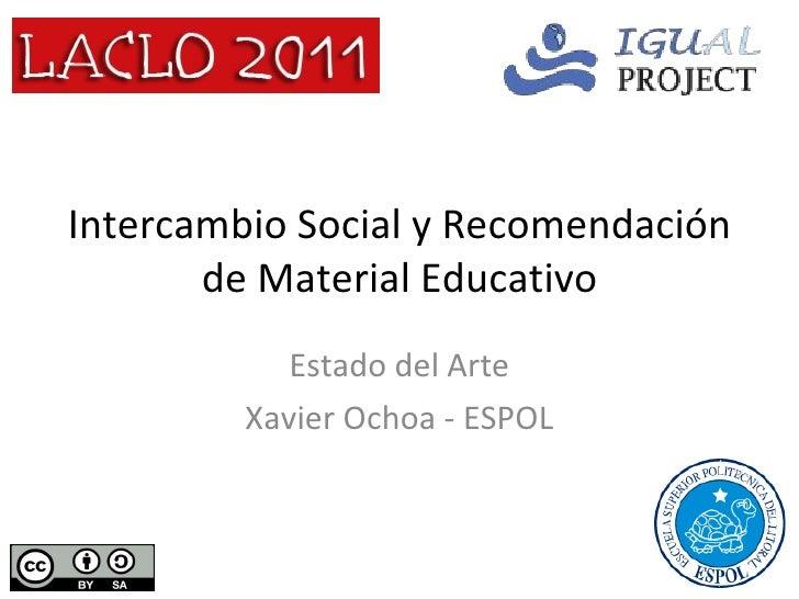 Intercambio Social y Recomendación de Material Educativo Estado del Arte Xavier Ochoa - ESPOL