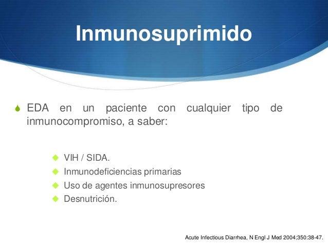 InmunosuprimidoS EDA en un paciente con cualquier                             tipo de inmunocompromiso, a saber:         ...