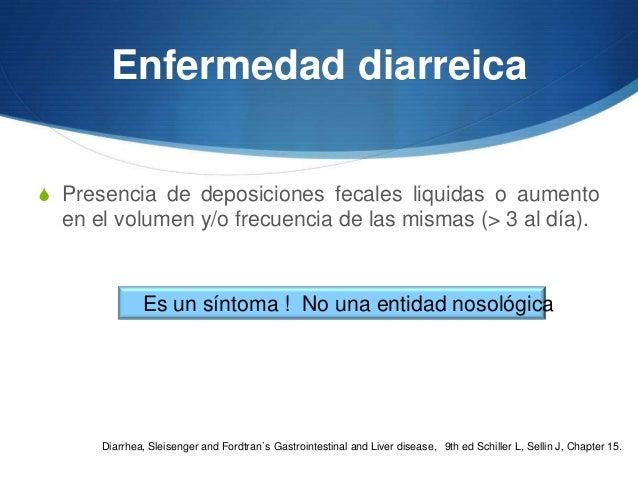 Enfermedad diarreicaS Presencia de deposiciones fecales liquidas o aumento  en el volumen y/o frecuencia de las mismas (> ...
