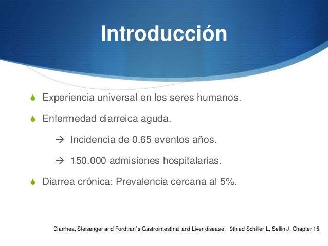 IntroducciónS Experiencia universal en los seres humanos.S Enfermedad diarreica aguda.      Incidencia de 0.65 eventos añ...
