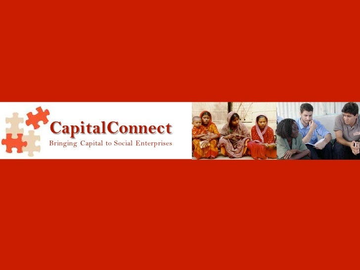 CapitalConnect Bringing Capital to Social Enterprises                                              1