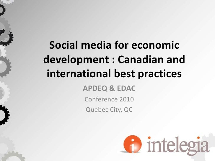 Social media for economic development : Canadian and international best practices<br />APDEQ & EDAC <br />Conference 2010<...
