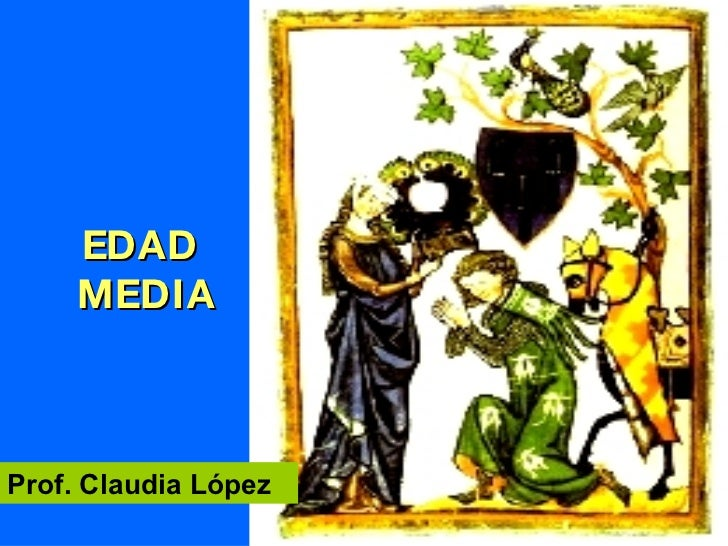 EDAD  MEDIA Prof. Claudia López