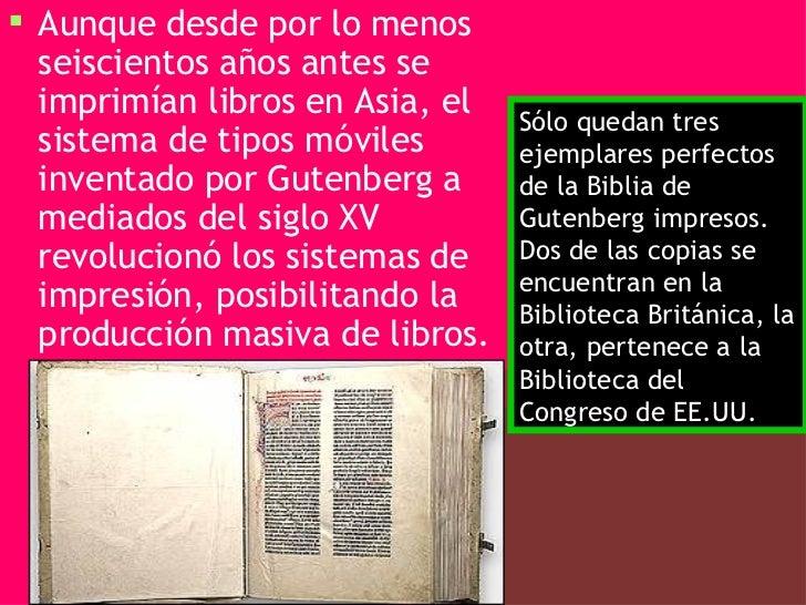 <ul><li>Aunque desde por lo menos seiscientos años antes se imprimían libros en Asia, el sistema de tipos móviles inventad...
