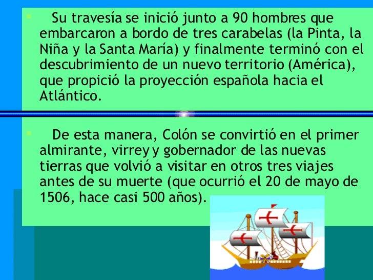 <ul><li>Su travesía se inició junto a 90 hombres que embarcaron a bordo de tres carabelas (la Pinta, la Niña y la Santa Ma...
