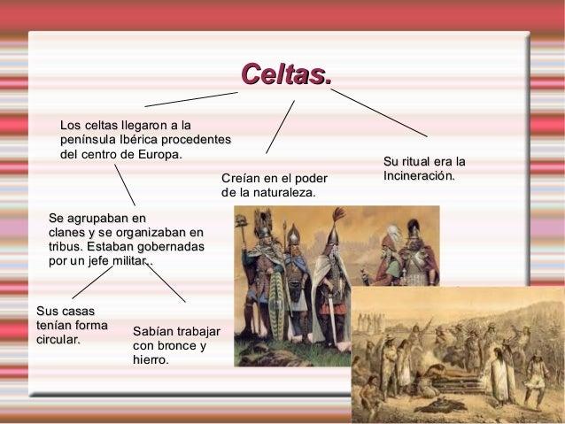 Celtas.Celtas.Los celtas llegaron a laLos celtas llegaron a lapenínsula Ibérica procedentespenínsula Ibérica procedentesde...