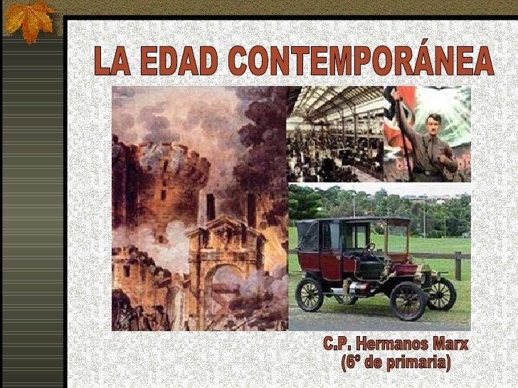 LA EDAD CONTEMPORÁNEA C.P. Hermanos Marx (6º de primaria)